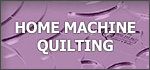 Home Machine Quilting